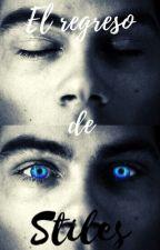 El regreso de Stiles. (PRÓXIMAMENTE) by moonlight_abil