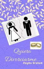Quiero divorciarme by DaymaGraham