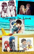 Fairytail Players in Love (DISCONTINUED) by HalloPpl
