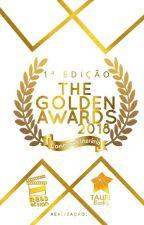 The Golden Awards 2018 - Concurso Literário [FECHADO] by readaction