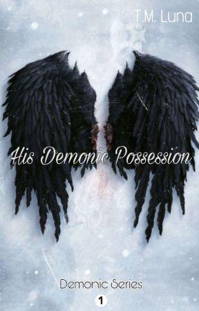 His Demonic Possession (Book 1) ✓ by KrazySkittz