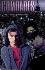 Comrades ~ Peter Parker x reader by PeterParkerpants