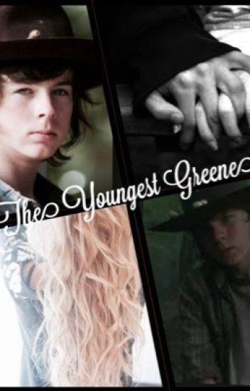 The Youngest Greene (Carl Grimes fan fiction)