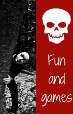 Fun & Games by lucyclark2115