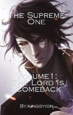 THE SUPREME ONE (VOLUME 1): THE LORD IS COMEBACK by kingsyion
