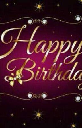 birthday wishes - Birthday wishes - Wattpad