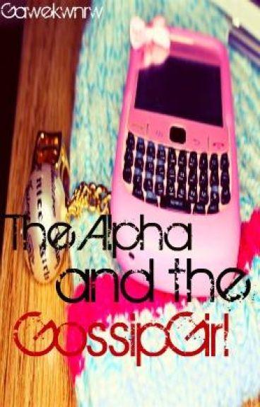 The Alpha & The Gossip Girl