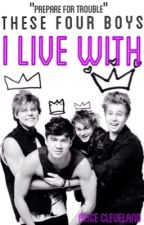 These four boys I live with || 5sos fanfiction by His_name_is_louis