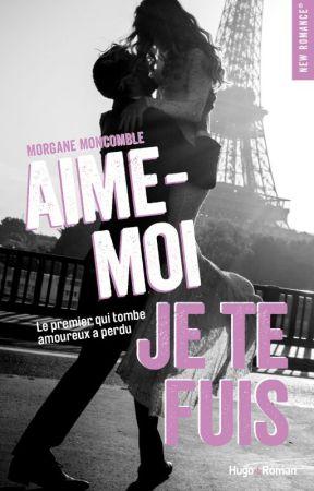 Aime-moi, je te fuis (SOUS CONTRAT D'ÉDITION) by blunicorn05