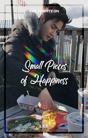 Small Pieces of Happiness ― Kim Junmyeon by xiurious
