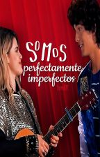 Somos perfectamente imperfectos {Yamiro final SL3} by loveATC