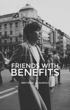 Friends With Benefits by UniQueenly