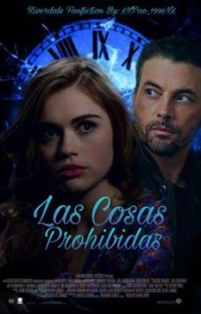Las Cosas Prohibidas [FP Jones/Riverdale] by xXPao_1996Xx