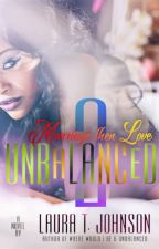 Unbalanced 2: Marriage Then Love by LauraJohnson064