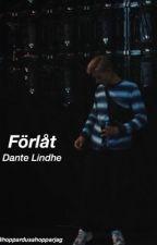 Förlåt || Dante Lindhe by hoppardusahopparjag