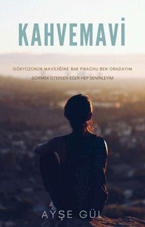 KAHVEMAVİ (TAMAMLANDI) by _RepuGNanteS_