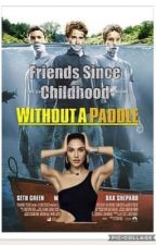 Friends Since Chilhood (Without A Paddle Fanfiction) by LizzyJayne101