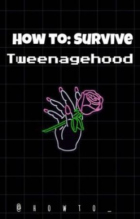 How to: Survive Tweenagehood  by howto_