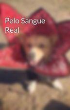 Pelo Sangue Real by Demogorgonoficial