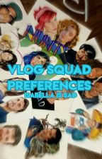 vlog squad preference by CometDeathpacito