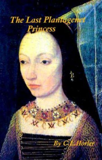 The Last Plantagenet Princess