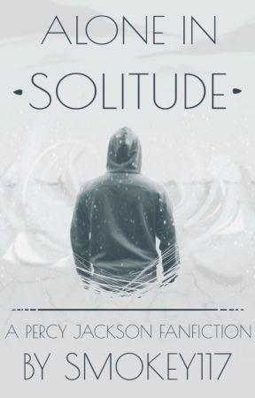 Alone in Solitude; Percy Jackson by Smokey117