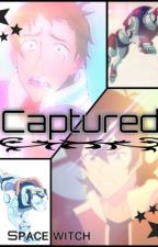 Captured (~a Klance story~) by SpaceWitchWithACat
