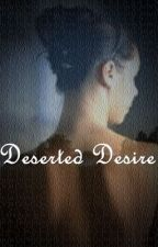 Deserted Desire by LilianeGrouse