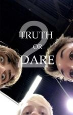 TRUTH OR DARE 2 by Anothergir1