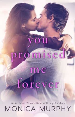 You Promised Me Forever Chapter Sample by MonicaMurphyauthor