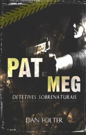 Pat e Meg - Detetives Sobrenaturais by DanielMartins303