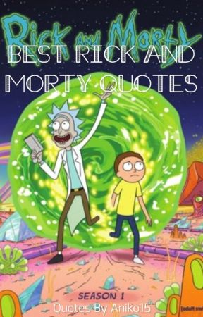 Best Rick And Morty Quotes Pilot Wattpad Fascinating Best Rick And Morty Quotes