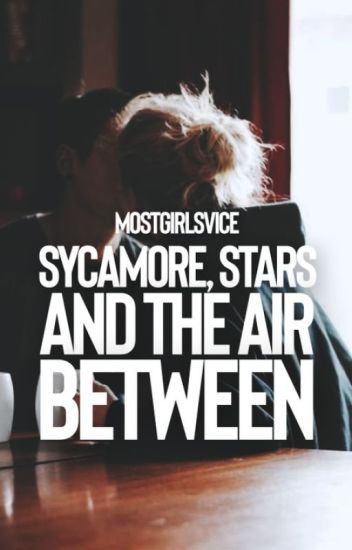 Sycamore, Stars and the Air Between
