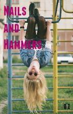 Nails and Hammers(on hold) by qamarzaidan