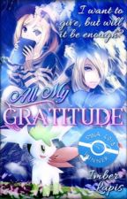 All My Gratitude [Pokémon Short Story] by ImberLapis