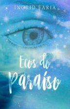 Ecos do Paraíso by IngridPierosi