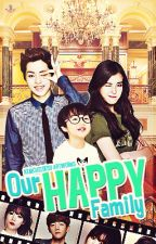 Our Happy Family (EXO Fanfic) by KimchiiDesu