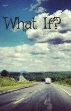 What If? by Mad_Xo