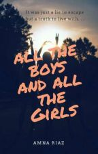 All the Boys and All the Girls by amna_riaz