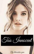 Too Innocent by ilikecookies-yum