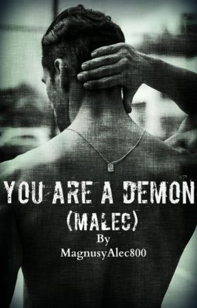 You are a Demon (Malec) by MagnusyAlec800