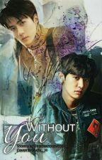 ♥ WItHOuT YOu ♥ by borntoloveosh_