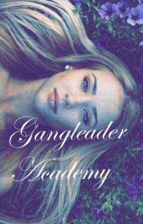 Gangleader Academy  by xoGraceLynnxo