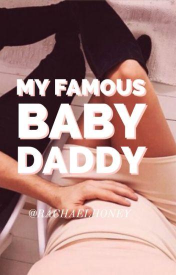 My Famous Baby Daddy - Rachael - Wattpad