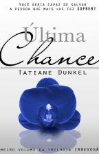 Trilogia Última Chance by TatianeDunkel