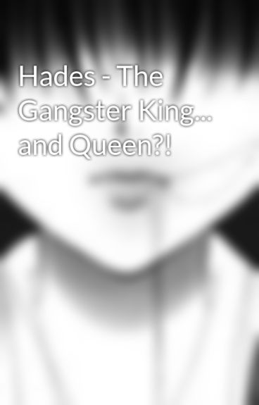 Hades - The Gangster King... and Queen?! by kellyLwushu