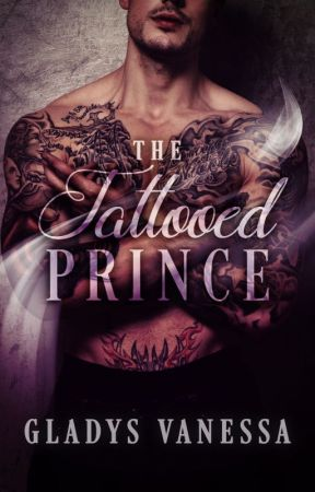 The Tattooed Prince| New Edition by GladysVanessa