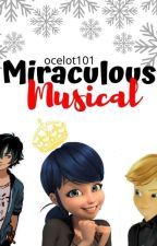 Miraculous Musical  by ocelot101
