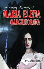 In loving Memory Of Maria Elena Garchitorena (PUBLISHED UNDER PSICOM) by AngelPortea