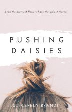 Pushing Daisies by SincerelyBrandi